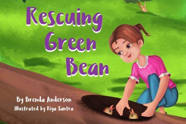 Rescuing Green Bean, by Brenda Anderson, Illustrated by Riya Santra