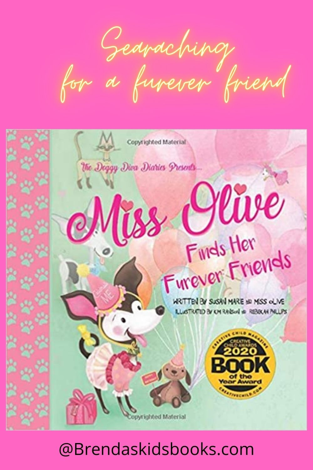 Searching for a forever home. A picture of book Miss Olive finds her furever friends. Diva Diarie. The dog is a cute little 3 legged dog with a pink and green background. Miss Olive is wearing a party hat.